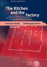 The Kitchen and the Factory: Spaces of Women's Work and the Negotiation of Socia